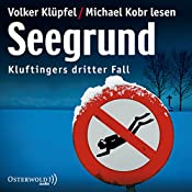 Seegrund (Kommissar Kluftinger 3) | Volker Klüpfel, Michael Kobr