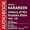 History of the Russian State, Vol. 10 [Russian Edition] Audiobook by Nikolay Karamzin Narrated by Dmitry Napalkov