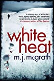 M. J. McGrath White Heat (The Edie Kiglatuk Arctic Crime Series)