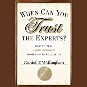 When Can You Trust the Experts?: How to Tell Good Science from Bad in Education | [Daniel T. Willingham]