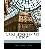 img - for Great Epochs in Art History (Paperback) - Common book / textbook / text book