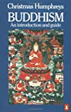 Buddhism: An Introduction and Guide (0140134832) by Humphreys, Christmas