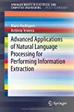 Advanced Applications of Natural Language Processing for Performing Information Extraction (SpringerBriefs in Electrical and Computer Engineering)