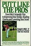 Putt Like the Pros: Dave Pelz
