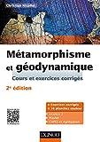 Métamorphisme et géodynamique - 2e éd. - Cours et exercices corrigés...