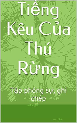 tieng-keu-cua-thu-rung-tap-phong-su-ghi-chep-english-edition