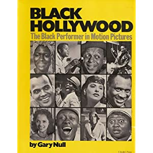 Black Hollywood: The Black Performer in Motion Pictures