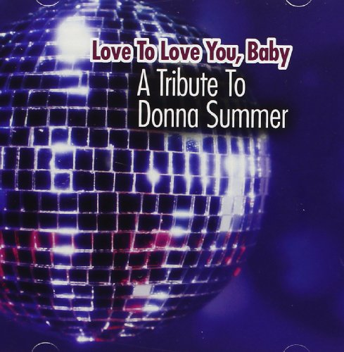 Love To Love You Baby: Tribute To Donna front-200059