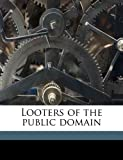 img - for Looters of the public domain book / textbook / text book