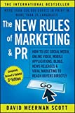 Image of The New Rules of Marketing and PR: How to Use Social Media, Online Video, Mobile Applications, Blogs, News Releases, and Viral Marketing to Reach Buyers Directly