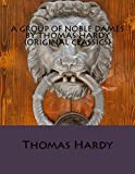 img - for A Group of Noble Dames by Thomas Hardy (Original Classics) book / textbook / text book