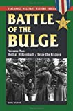img - for Battle of the Bulge, The: Vol.2, Hell at B tgenbach/Seize the Bridges (Stackpole Military History Series) book / textbook / text book
