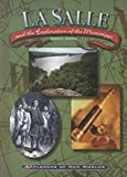 Lasalle and the Exploration of the Mississippi (Explorers of New Worlds)