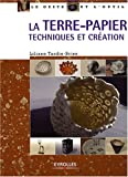 La terre-papier : Techniques et cration