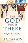 God Who is There, The: Finding Your P...