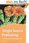Single Source Publishing. Topicorient...