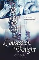 Tout ou rien, tome 2 - L'obsession de Knight