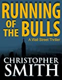 img - for Running of the Bulls (A Wall Street Thriller) (The Fifth Avenue Series Book 2) book / textbook / text book