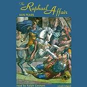 The Raphael Affair: Art History Mysteries, Book 1 | [Iain Pears]