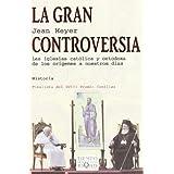 La gran controversia: Las iglesias católica y ortodoxa de los orígenes a nuestros días (Tiempo de Memoria)