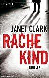 Rachekind: Thriller von Janet Clark