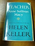 img - for Teacher: a Tribute By the Foster Child of Her Mind Helen Keller book / textbook / text book