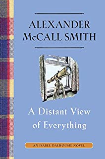 Book Cover: A Distant View of Everything: An Isabel Dalhousie Novel (11)