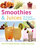 Gina Steer Smoothies and Juices: The Essential Recipe Handbook