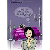"""Gehe ich auf meine Beerdigung?von """"Pamela Menzel"""""""
