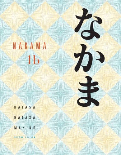 Nakama 1B: Introductory Japanese Communication, Culture,...