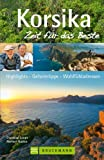 Reisef�hrer Korsika- Zeit f�r das Beste: Highlights, Geheimtipps und Wandern auf Korsika. Tipps & Infos rund um den Urlaub auf der franz�sischen Mittelmeerinsel, mit Infos zum Wanderweg GR20