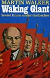 Waking Giant: Soviet Union Under Gorbachev (0718127196) by Martin Walker