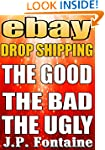 Ebay Drop Shipping:  The Good, The Ba...