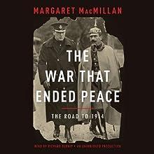 The War That Ended Peace: The Road to 1914 | Livre audio Auteur(s) : Margaret MacMillan Narrateur(s) : Richard Burnip