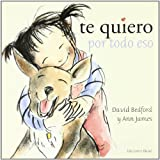 Te Quiero Por Todo Eso (Spanish Edition) (8493650404) by Bedford, David