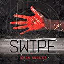 Swipe (       UNABRIDGED) by Evan Angler Narrated by Barrie Buckner
