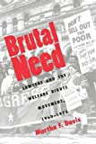 img - for Brutal Need: Lawyers and the Welfare Rights Movement, 1960-1973 book / textbook / text book