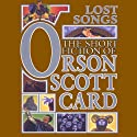 Lost Songs: The Hidden Stories: Book Five of Maps in a Mirror (       UNABRIDGED) by Orson Scott Card Narrated by David Birney, Cassandra Campbell, Gabrielle de Cuir