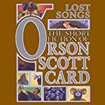 Lost Songs: The Hidden Stories: Book Five of Maps in a Mirror | Orson Scott Card