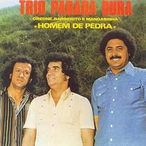 Trio Parada Dura - Homem De Pedra - Amazon.com Music