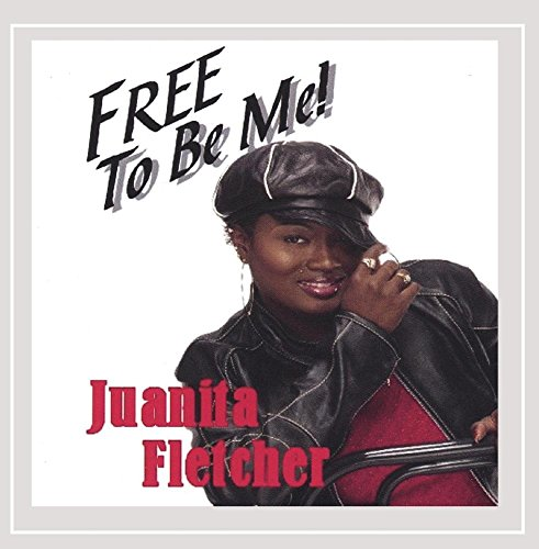 Juanita Fletcher - Free to Be Me! (Limited Edition)