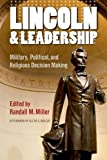 Lincoln and Leadership: Military, Political, and Religious Decision Making (Norths Civil War (Fup))