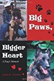 Big Paws, Bigger Heart: A Dogs Memoir