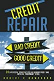 Credit Repair: How to Build Great Credit and Raise Your Credit Score