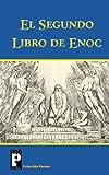 El Segundo Libro de Enoc: El Libro de los Secretos de Enoc (Spanish Edition) (1470051141) by Anónimo
