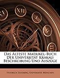 Das Älteste Matrikel-Buch Der Universität Krakau: Beschreibung Und Auszüge (German Edition) (1141772019) by Zeissberg, Heinrich