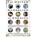 img - for United Symbolism of America: Deciphering Hidden Meanings in Americas Most Familiar Art, Architecture, and Logos (Paperback) - Common book / textbook / text book
