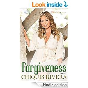 Amazon.com: Forgiveness: A Memoir eBook: Chiquis Rivera: Kindle Store