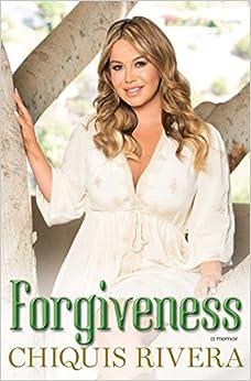 Forgiveness: A Memoir: Chiquis Rivera, Ezra E. Fitz: 9781501104817