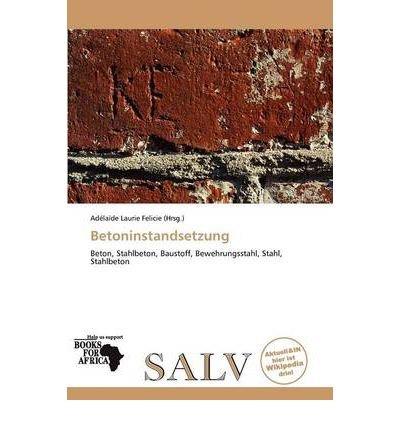 -betoninstandsetzung-german-by-felicie-ad-la-de-author-dec-2011-paperback-